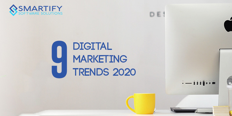 9 Digital Marketing Trends You Should Start Implementing Now!